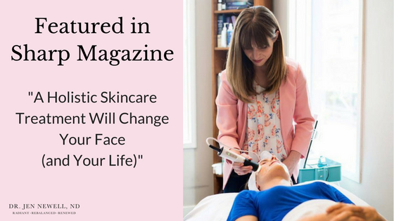 Sharp Magazine Feature – A Holistic Skincare Treatment Will Change Your Face (and Your Life)